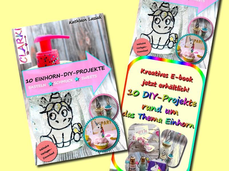 10 einhorn diy projekte basteln schmuck sweets buch ebook online kaufen einhorn einh rner. Black Bedroom Furniture Sets. Home Design Ideas