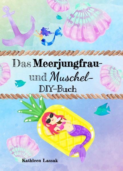 Meerjungfrau basteln Buch eBook