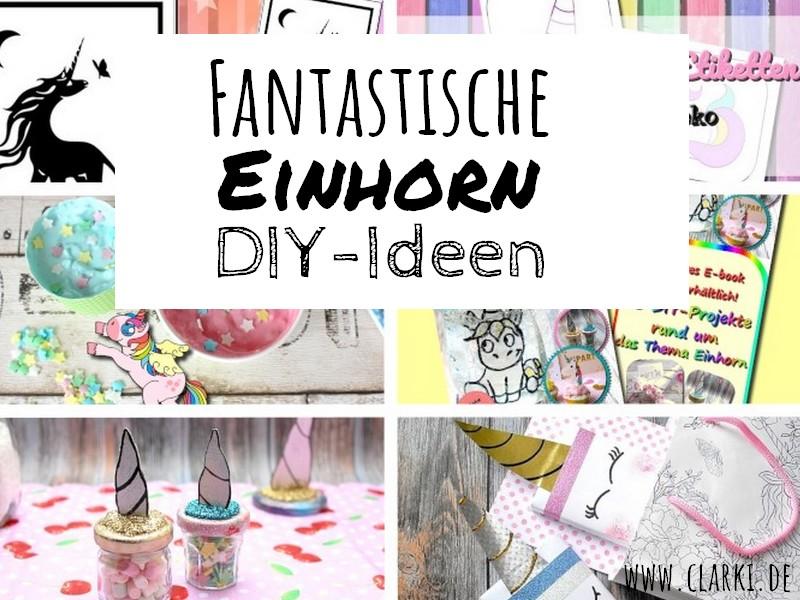 Fantastische Einhorn DIY-Ideen