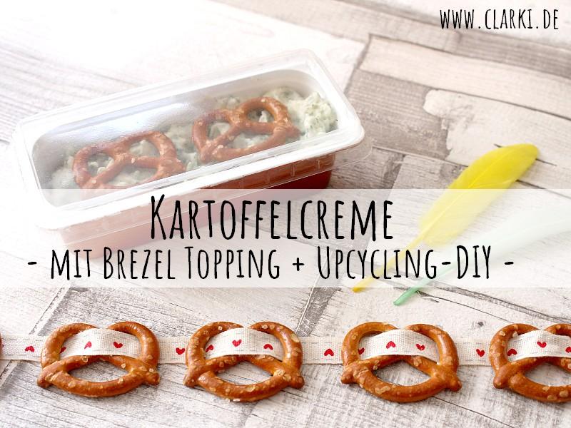Rezept + Upcycling-DIY: Kartoffelcreme Aufstrich mit Brezel Topping