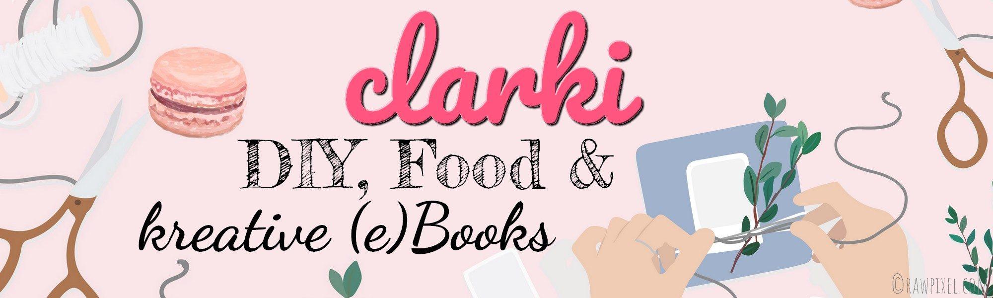 clarki – diy, rezepte und kreative bücher und ebooks