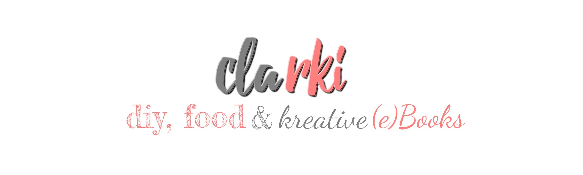clarki.de – DIY, Food, kreative Bücher & (e)Books