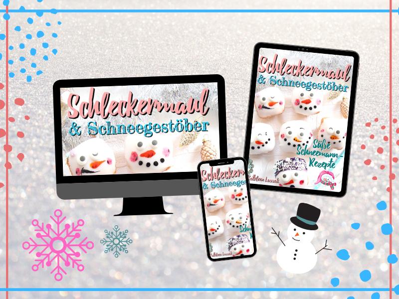 Süße Schneemann – Rezepte | Buchvorstellung: Schleckermaul und Schneegestöber