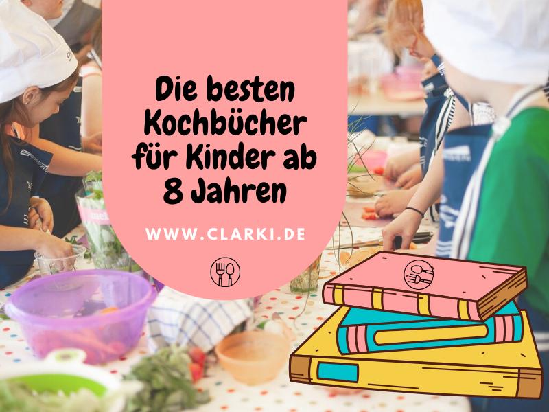kochbücher für kinder ab 8 Jahren